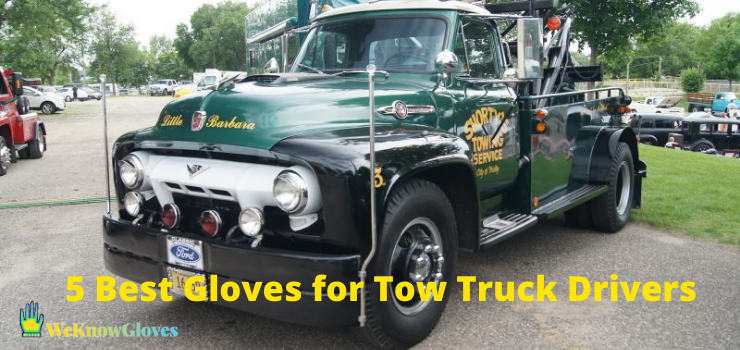 5 Best Gloves for Tow Truck Drivers