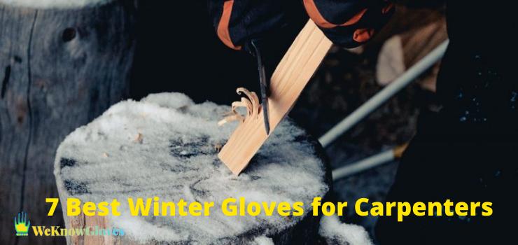 7 Best Winter Gloves for Carpenters