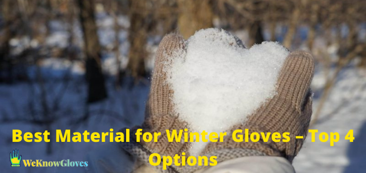 Best Material for Winter Gloves – Top 4 Options