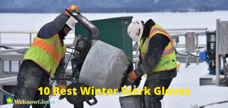 10 Best Winter Work Gloves