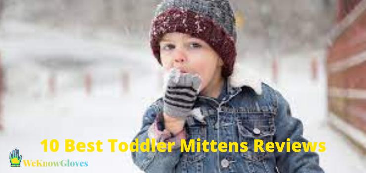 10 Best Toddler Mittens Reviews