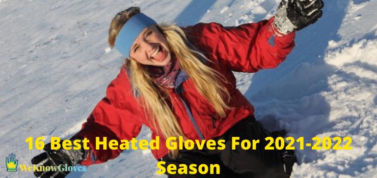 16 Best Heated Gloves For 2021-2022 Season