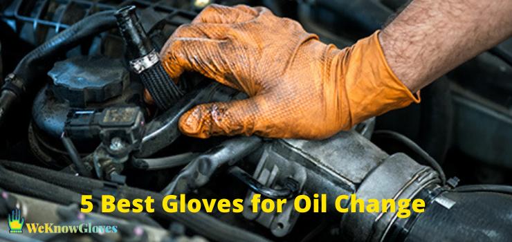 5 Best Gloves for Oil Change in 2021