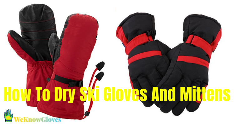 How To Dry Ski Gloves And Mittens