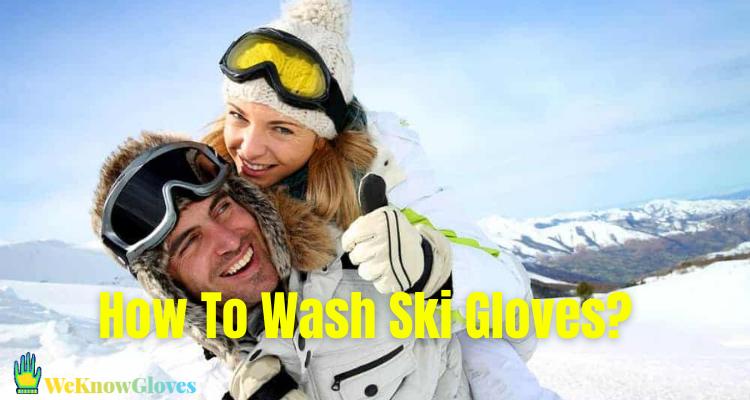 How To Wash Ski Gloves?