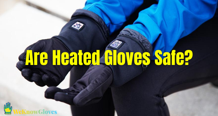 Are Heated Gloves Safe