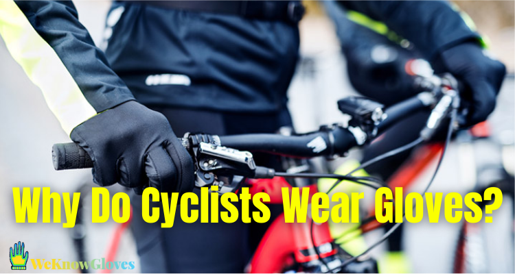 Why Do Cyclists Wear Gloves