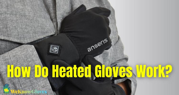 How Do Heated Gloves Work