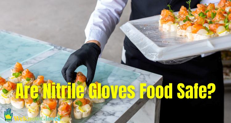 Are Nitrile Gloves Food Safe?