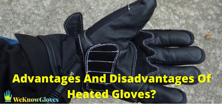 Advantages And Disadvantages Of Heated Gloves