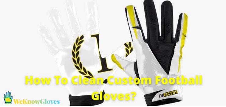 How To Clean Custom Football Gloves
