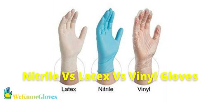 Nitrile Vs Latex Vs Vinyl Gloves