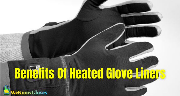 Benefits Of Heated Glove Liners